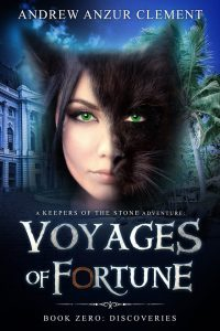 Discoveries: Voyages of Fortune Book Zero (A Keepers of the Stone Historical Fantasy Adventure)